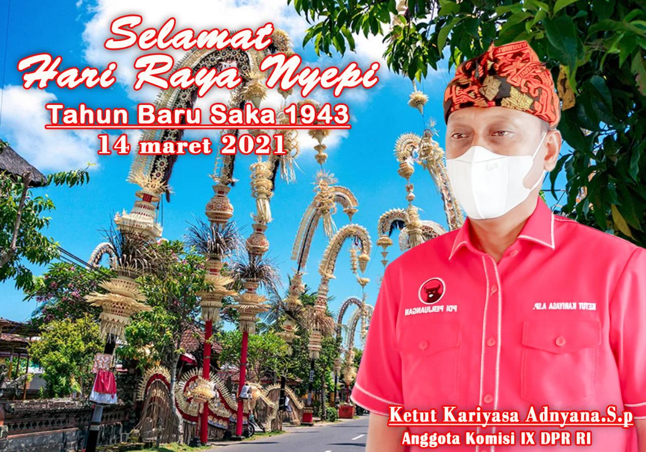 "Ketut Kariyasa Adnyana Anggota DPR RI Ingatkan Masyarakat Bali, ""Nyepi"" Jangan Nodai Kesuciannya"